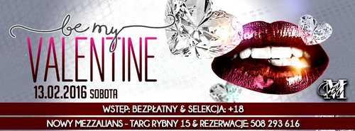 BE MY VALENTINE - Nowy Mezzalians @ Nowy Mezzalians (Targ Rybny 15 / Olsztyn)